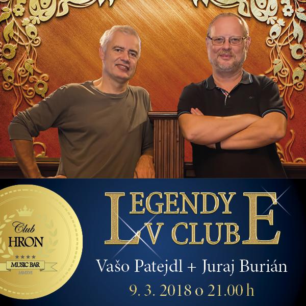 LEGENDY V CLUBE: Vašo Patejdl + Juraj Burián