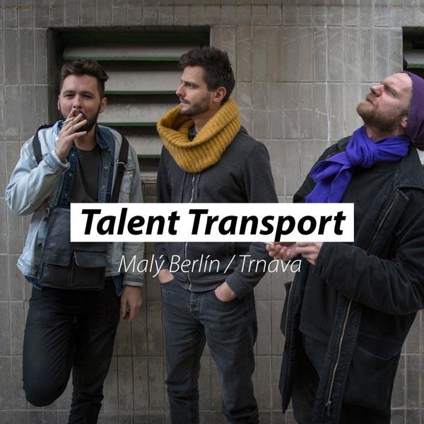 Talent Transport @ Malý Berlín, Trnava
