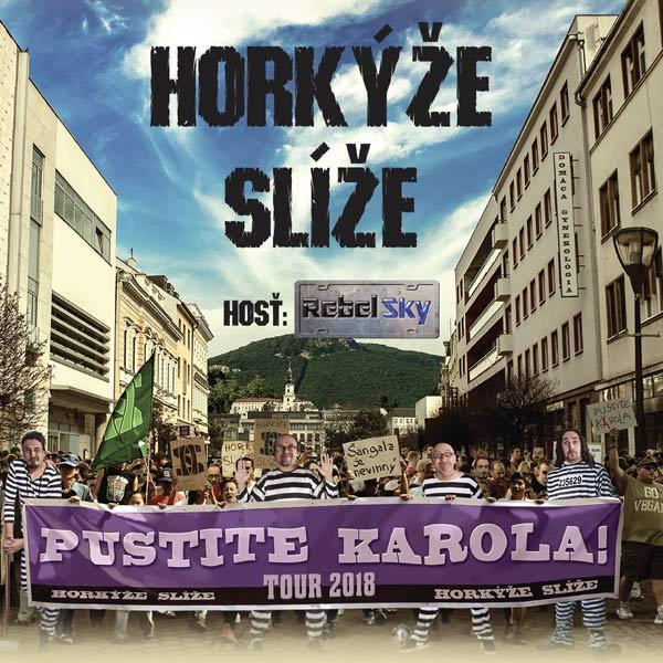 Horkýže Slíže - Pustite Karola TOUR 2018