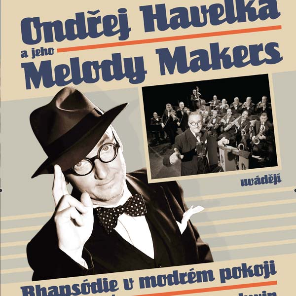 Ondřej Havelka a jeho Melody Makers uvádzajú ...