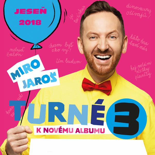 Miro Jaroš - Turné 3 k novému albumu