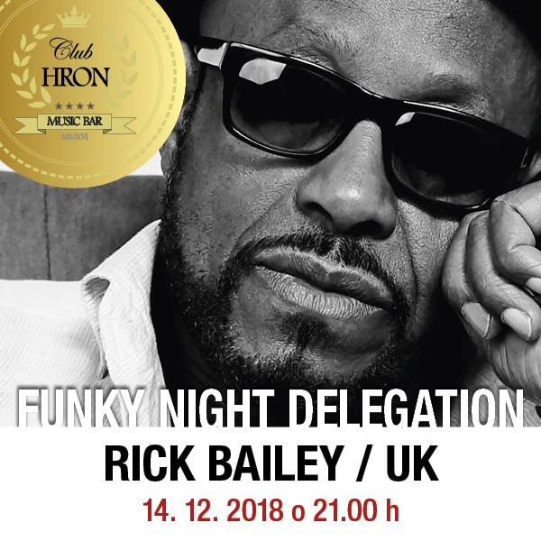 FUNKY NIGHT DELEGATION – RICK BAILEY / UK