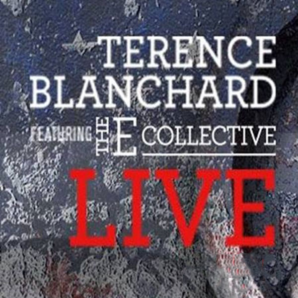 Terence Blanchard Featuring The E-Collective /USA/