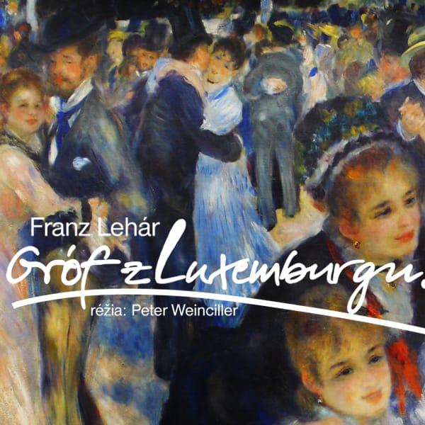 Franz Lehár: Gróf z Luxemburgu - opereta