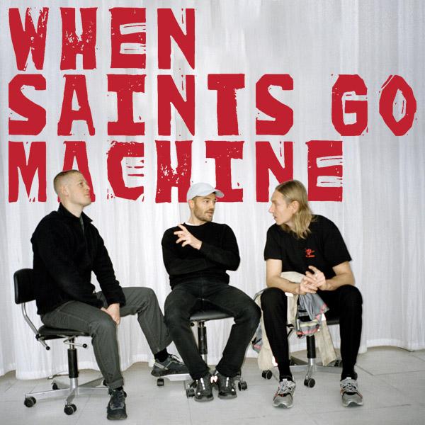 When Saints Go Machine