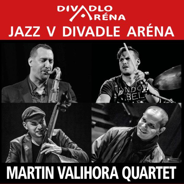 Jazz v Aréne / Martin Valihora Quartet