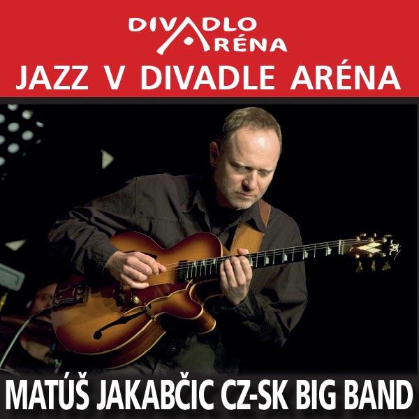 Jazz v Aréne / Matúš Jakabčic CZ - SK Big Band