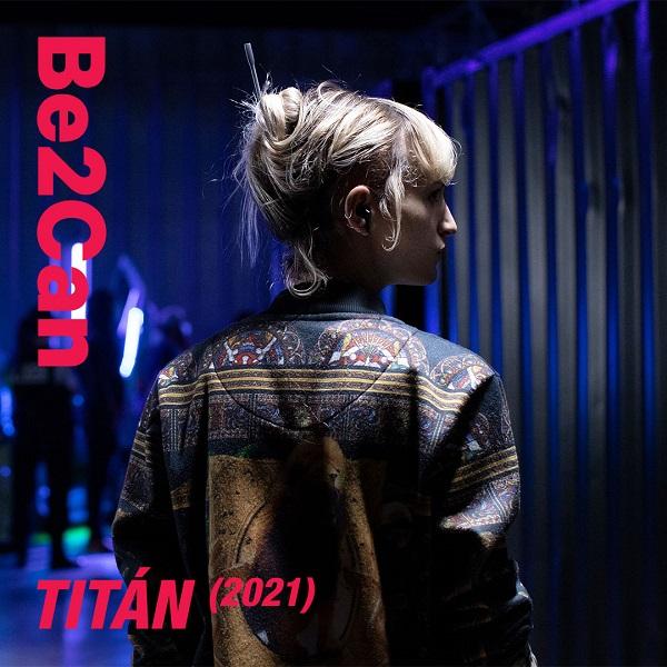 Be2Can 2021: TITANE