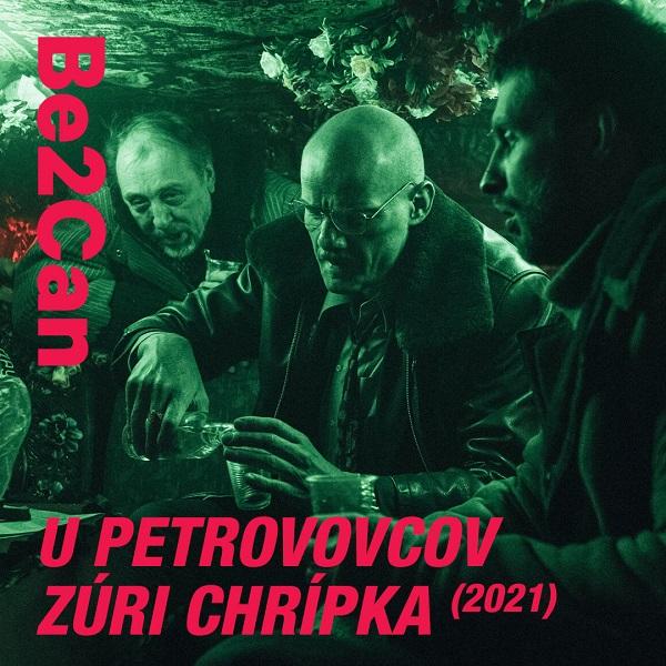Be2Can 2021: U PETROVÝCH ZÚRI CHRÍPKA