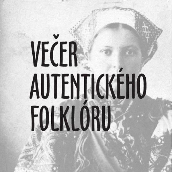 Večer autentického folklóru - V  OČOVEJ  DOMA