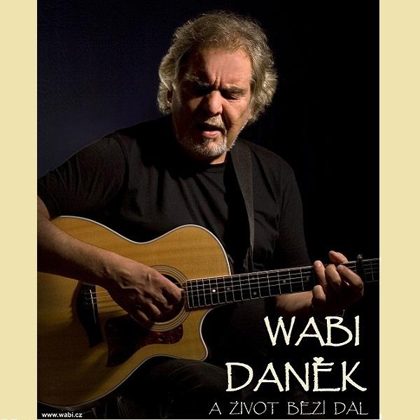 Wabi  Daněk  a  Život  běží  dál