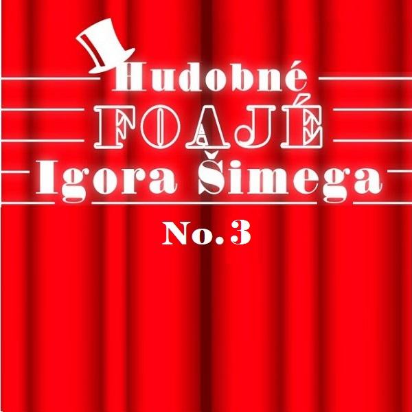 HUDOBNÉ FOAJÉ Igora Šimega No. 3