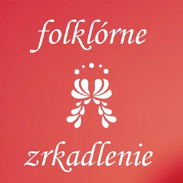Folklórne zrkadlenie - Vienok spieva,hrá a tancuje