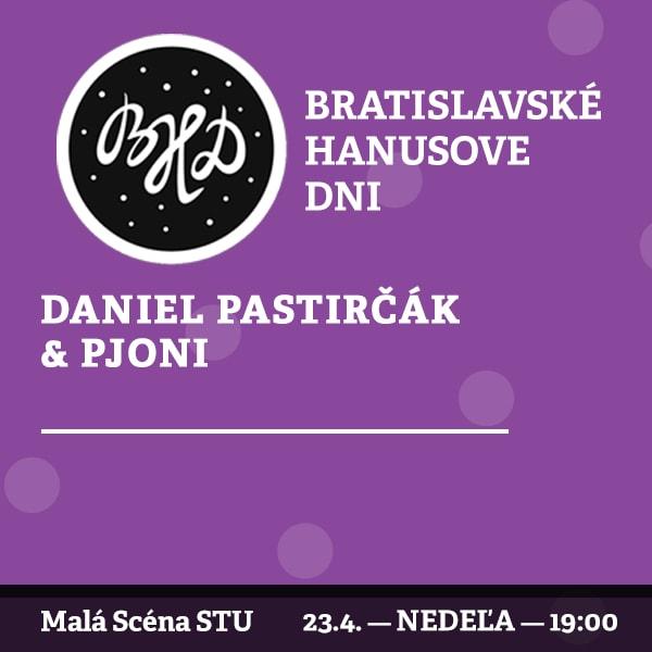 BHD 2017 / Daniel Pastirčák & Pjoni