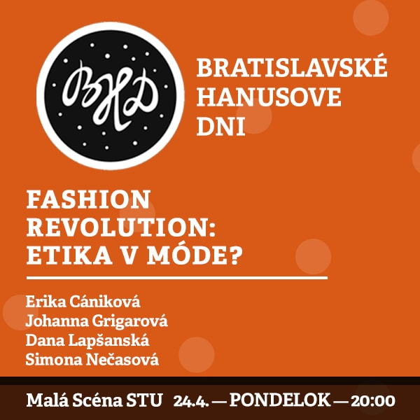 BHD 2017 / Fashion Revolution: etika v móde?