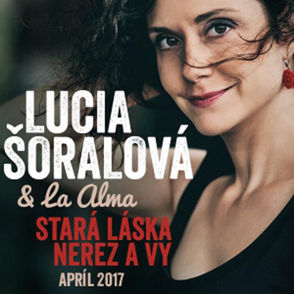 LUCIA ŠORALOVÁ & LA ALMA - STARA LÁSKA NEREZ A VY