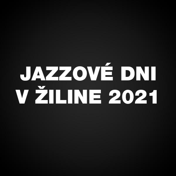 Jazzové dni v Žiline 2021